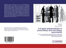Bookcover of IL-8 gene polymorphism in acute biliary and non biliary pancreatitis
