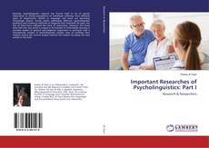 Copertina di Important Researches of Psycholinguistics: Part I