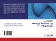Portada del libro de Chromatin remodeling and RNA polymerase I, III transcription