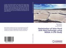 Bookcover of Optimization of Solar Pond with Heat Exchanger using MOGA: A CFD Study