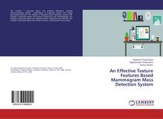 Bookcover of An Effective Texture Features Based Mammogram Mass Detection System