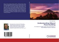 Bookcover of Understanding Illiberal Peace-building