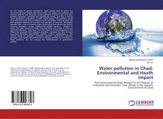 Bookcover of Water pollution in Chad: Environmental and Heath impact