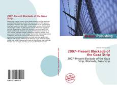 Bookcover of 2007–Present Blockade of the Gaza Strip