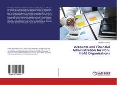 Bookcover of Accounts and Financial Administration for Non-Profit Organizations