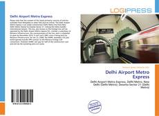 Bookcover of Delhi Airport Metro Express