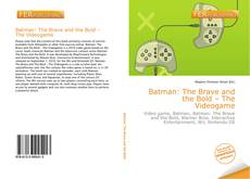 Bookcover of Batman: The Brave and the Bold – The Videogame