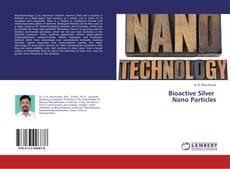 Bookcover of Bioactive Silver Nano Particles