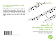 Обложка In and Out of Consciousness: Greatest Hits 1990–2010