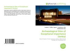 Bookcover of Archaeological Sites of Exceptional Importance (Serbia)
