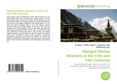 Bookcover of Mongol-Tibetan Relations in the 13th and 14th Centuries