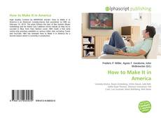 Bookcover of How to Make It in America
