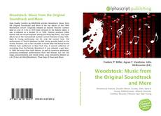 Bookcover of Woodstock: Music from the Original Soundtrack and More