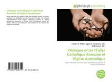 Bookcover of Dialogue entre l'Église Catholique Romaine et l'Église Apostolique
