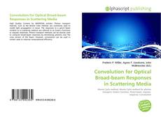 Bookcover of Convolution for Optical Broad-beam Responses in Scattering Media