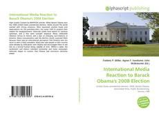 Buchcover von International Media Reaction to Barack Obama's 2008 Election