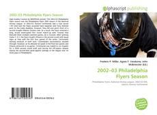 Bookcover of 2002–03 Philadelphia Flyers Season