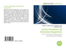 Bookcover of Centre Clandestin de Détention (Argentine)