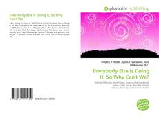 Portada del libro de Everybody Else Is Doing It, So Why Can't We?