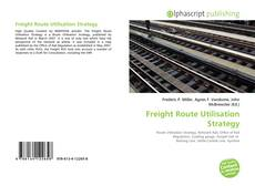 Bookcover of Freight Route Utilisation Strategy