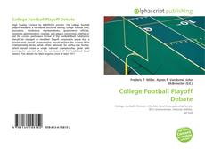 Bookcover of College Football Playoff Debate