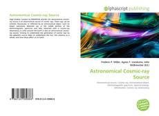 Couverture de Astronomical Cosmic-ray Source