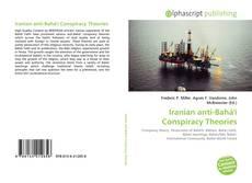 Copertina di Iranian anti-Bahá'í Conspiracy Theories