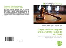Bookcover of Corporate Manslaughter and Corporate Homicide Act 2007