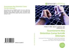 Bookcover of Guantanamo Bay Detention Camp Suicide Attempts