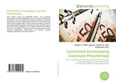 Bookcover of Committee Encouraging Corporate Philanthropy