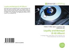 Bookcover of Loyalty and Betrayal (E-40 Album)