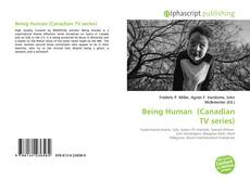 Bookcover of Being Human(Canadian TV series)