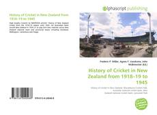 Обложка History of Cricket in New Zealand from 1918–19 to 1945
