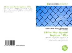 Bookcover of FBI Ten Most Wanted Fugitives, 1990s
