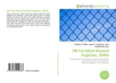 Bookcover of FBI Ten Most Wanted Fugitives, 2000s