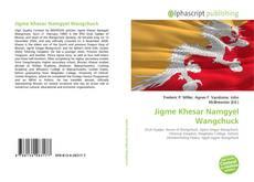 Bookcover of Jigme Khesar Namgyel Wangchuck