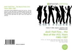 Copertina di And I Feel Fine... The Best of the I.R.S. Years 1982–1987