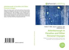Bookcover of Attenborough in Paradise and Other Personal Voyages