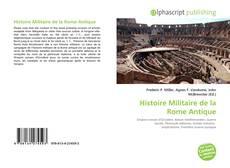 Bookcover of Histoire Militaire de la Rome Antique