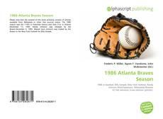 Bookcover of 1986 Atlanta Braves Season