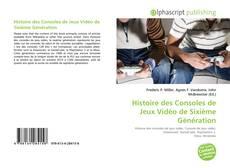 Bookcover of Histoire des Consoles de Jeux Vidéo de Sixième Génération