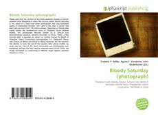 Bookcover of Bloody Saturday (photograph)