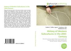 Bookcover of History of Western Subcultures in the 20th-Century