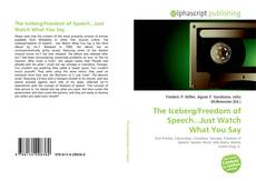 Bookcover of The Iceberg/Freedom of Speech...Just Watch What You Say