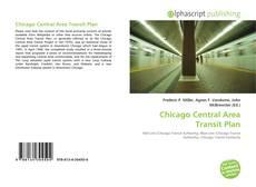 Copertina di Chicago Central Area Transit Plan