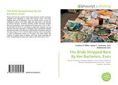 Capa do livro de The Bride Stripped Bare By Her Bachelors, Even