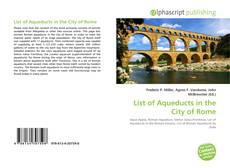 Copertina di List of Aqueducts in the City of Rome