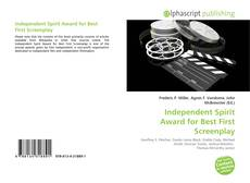 Bookcover of Independent Spirit Award for Best First Screenplay