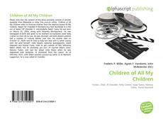 Couverture de Children of All My Children