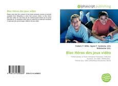 Bookcover of Bloc Héros des jeux vidéo